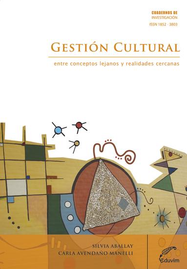 Gestión cultural Entre conceptos lejanos y realidades cercanas - cover