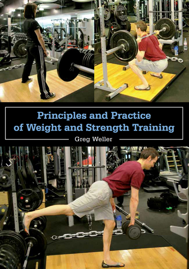 Principles and Practice of Weight and Strength Training - cover