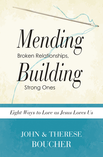 Mending Broken Relationships Building Strong Ones - Eight Ways to Love as Jesus Loves Us - cover