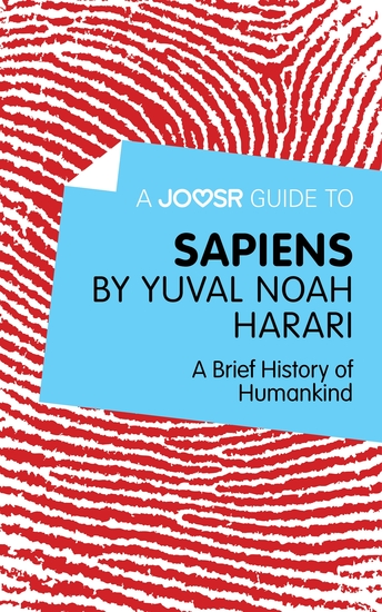 A Joosr Guide to… Sapiens by Yuval Noah Harari - A Brief History of Humankind - cover