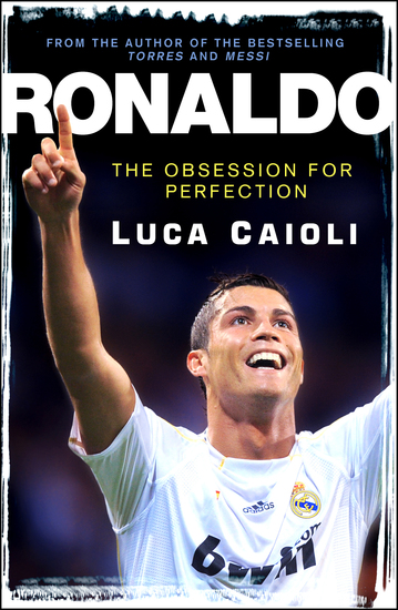 Ronaldo – 2013 Edition - The Obsession for Perfection - cover