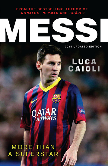 Messi – 2015 Updated Edition - More Than a Superstar - cover