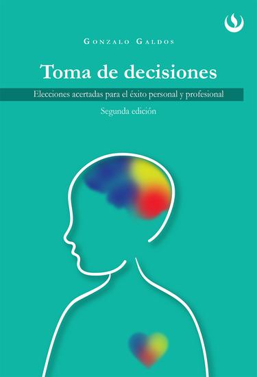 Toma de Decisiones - Elecciones acertadas para el éxito personal y profesional - cover
