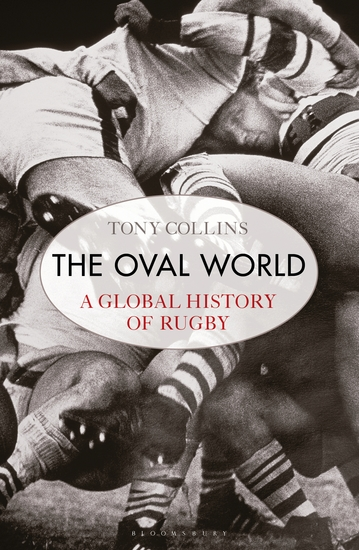 The Oval World - A Global History of Rugby - cover
