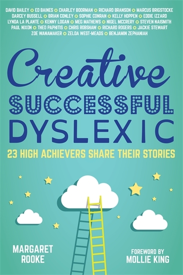 Creative Successful Dyslexic - 23 High Achievers Share Their Stories - cover