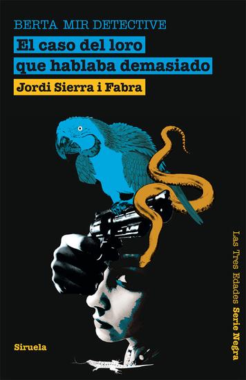 El caso del loro que hablaba demasiado Berta Mir detective - cover
