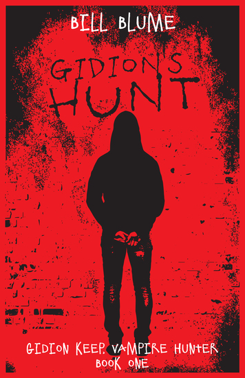Gidion's Hunt - Gidion Keep Vampire Hunter - Book One - cover