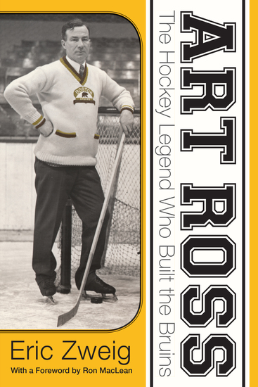Art Ross - The Hockey Legend Who Built the Bruins - cover