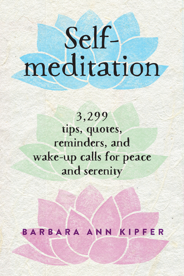 Self-Meditation - 3299 Tips Quotes Reminders and Wake-Up Calls for Peace and Serenity - cover