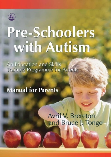 Pre-Schoolers with Autism - An Education and Skills Training Programme for Parents - Manual for Parents - cover