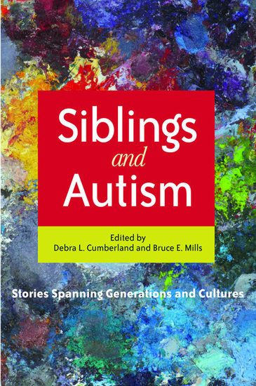 Siblings and Autism - Stories Spanning Generations and Cultures - cover