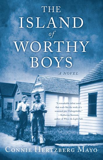 The Island of Worthy Boys - A Novel - cover
