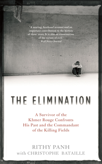 The Elimination - A Survivor of the Khmer Rouge Confronts his Past and the Commandant of the Killing Fields - cover