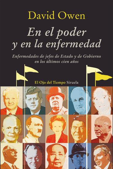 En el poder y en la enfermedad - Enfermedades de jefes de Estado y de Gobierno en los últimos cien años - cover
