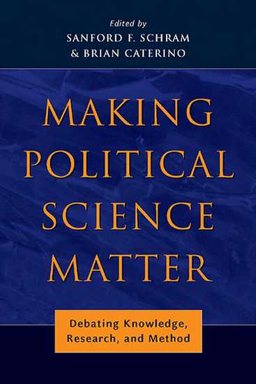 Making Political Science Matter - Debating Knowledge Research and Method - cover