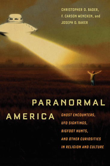 Paranormal America - Ghost Encounters UFO Sightings Bigfoot Hunts and Other Curiosities in Religion and Culture - cover