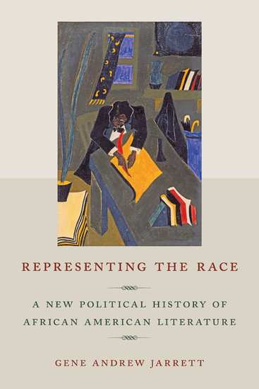 Representing the Race - A New Political History of African American Literature - cover