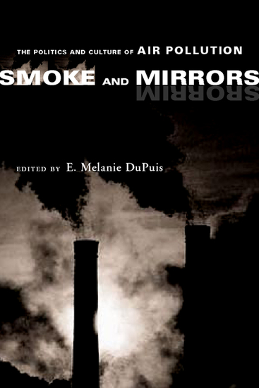Smoke and Mirrors - The Politics and Culture of Air Pollution - cover