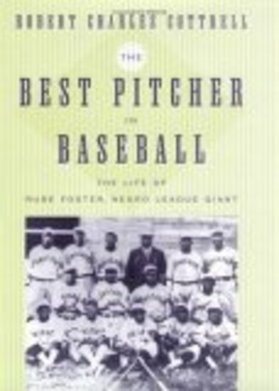 The Best Pitcher in Baseball - The Life of Rube Foster Negro League Giant - cover