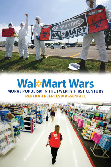Wal-Mart Wars - Moral Populism in the Twenty-First Century - cover