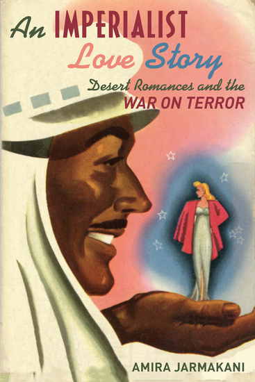 An Imperialist Love Story - Desert Romances and the War on Terror - cover