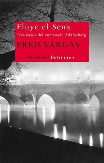 Fluye el Sena - Tres casos del comisario Adamsberg - cover