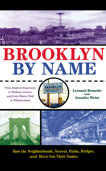 Brooklyn By Name - How the Neighborhoods Streets Parks Bridges and More Got Their Names - cover
