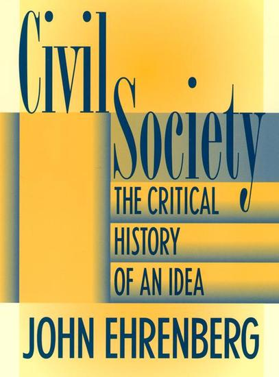 Civil Society - The Critical History of an Idea - cover