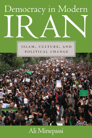 Democracy in Modern Iran - Islam Culture and Political Change - cover