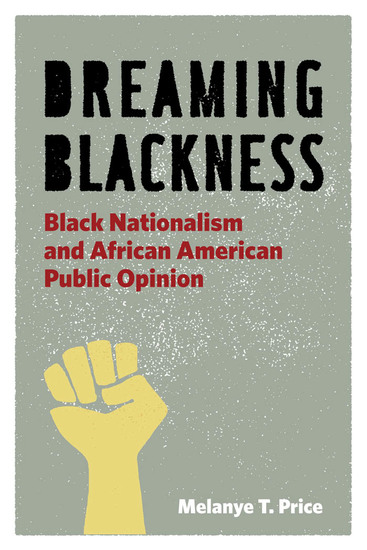 Dreaming Blackness - Black Nationalism and African American Public Opinion - cover