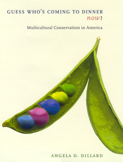 Guess Who's Coming to Dinner Now? - Multicultural Conservatism in America - cover