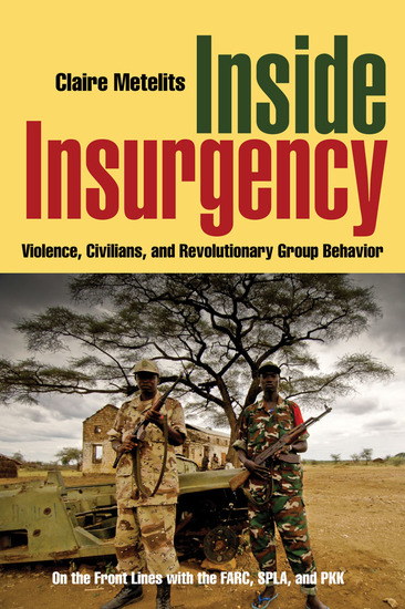 Inside Insurgency - Violence Civilians and Revolutionary Group Behavior - cover