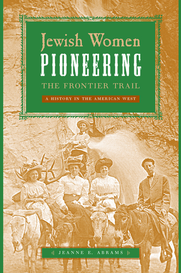 Jewish Women Pioneering the Frontier Trail - A History in the American West - cover
