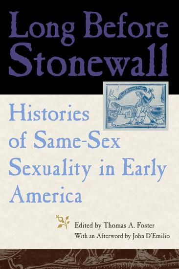 Long Before Stonewall - Histories of Same-Sex Sexuality in Early America - cover