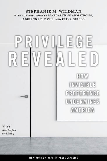 Privilege Revealed - How Invisible Preference Undermines America - cover
