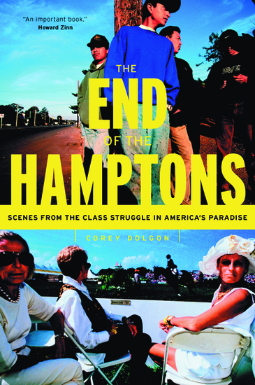 The End of the Hamptons - Scenes from the Class Struggle in America's Paradise - cover
