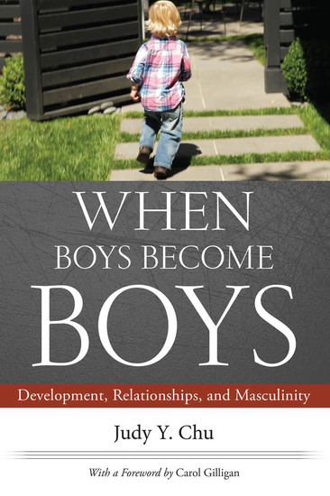 When Boys Become Boys - Development Relationships and Masculinity - cover