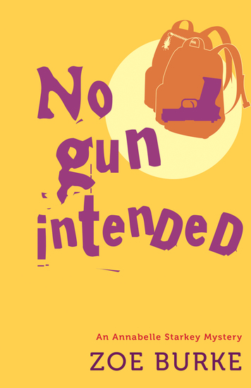 No Gun Intended - An Annabelle Starkey Mystery - cover