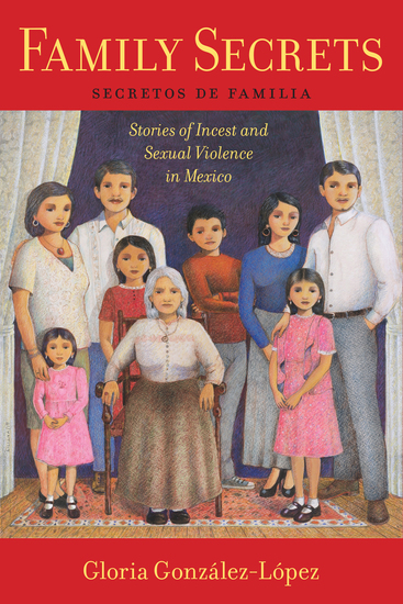 Family Secrets - Stories of Incest and Sexual Violence in Mexico - cover