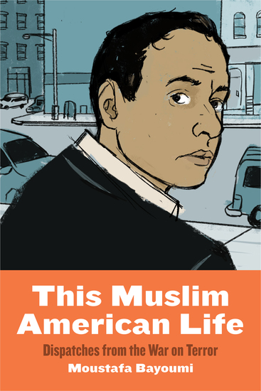 This Muslim American Life - Dispatches from the War on Terror - cover