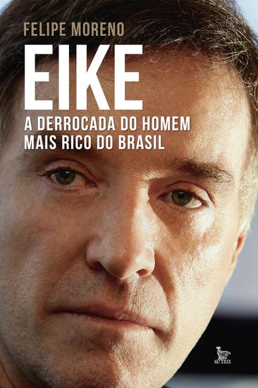 Eike a derrocada do homem mais rico do Brasil - cover