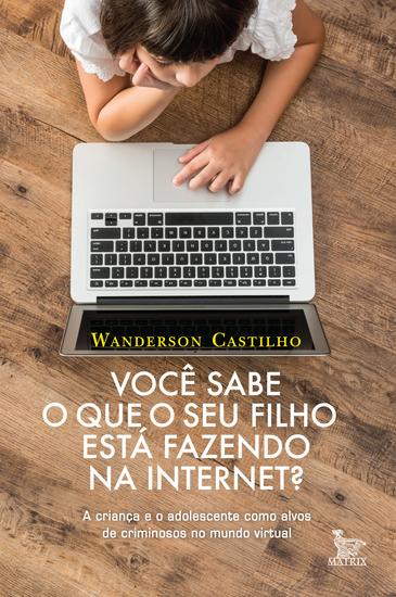 Você sabe o que seu filho está fazendo na internet? - cover