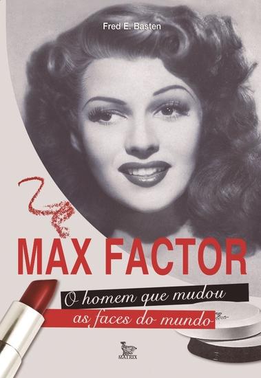 Max Factor - o homem que mudou as faces do mundo - cover