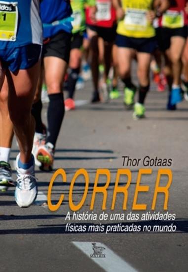 Correr - A História de Uma Das Atividades Físicas Mais Praticadas No Mundo - cover