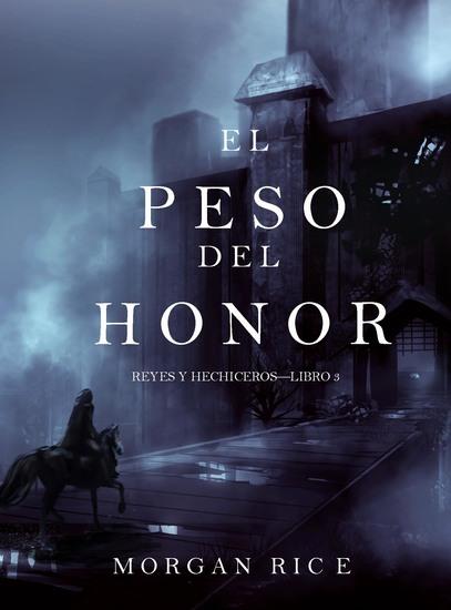El Peso del Honor (Reyes y Hechiceros—Libro 3) - cover