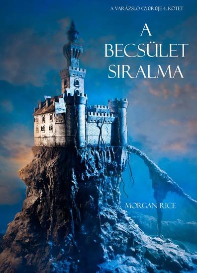 A Becsület Siralma (A Varázsló Gyűrűje -- 4 Kötet) - cover