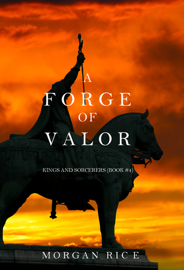 A Forge of Valor - Kings and Sorcerers--Book 4 - cover