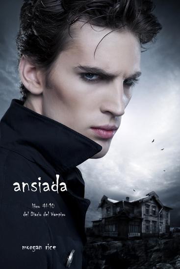 Ansiada (Libro #10 Del Diario Del Vampiro) - cover