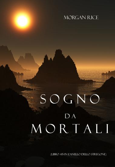 Sogno Da Mortali (Libro #15 In L'anello Dello Stregone) - cover