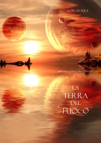 La Terra del Fuoco (Libro #12 in L'Anello Dello Stregone) - cover